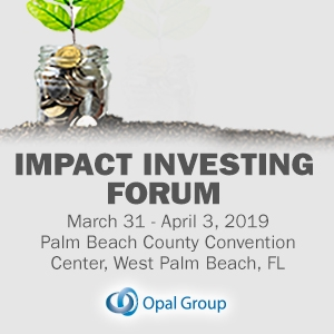 Impact Investing Forum 2019 (West Palm Beach, FL) 31 Mar-3 Apr