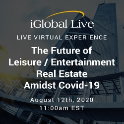 Virtual Event 12 Aug 2020: The Future of Leisure / Entertainment Real Estate Amidst COVID-19