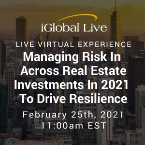 Virtual Event 25 Feb 2021: Managing Risk Across Real Estate Investments in 2021 To Drive Resilience