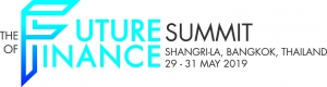 The Future of Finance Summit 2019 (Bangkok) 29-31 May