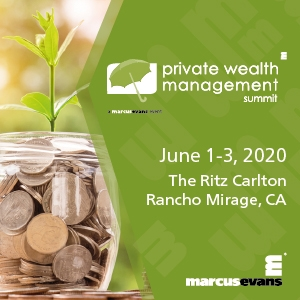 Private Wealth Management Summit (Rancho Mirage, CA) - NEW DATE TBC