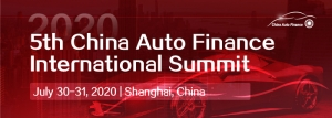 The 5th China Auto Finance International Summit 2020 (Shanghai) 30-31 Jul