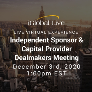 Virtual Event 3 Dec 2020: Independent Sponsors & Capital Providers Dealmakers Meeting