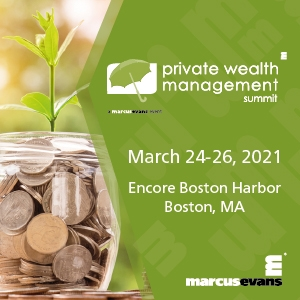 Virtual Event 24-26 Mar 2021: Private Wealth Management Summit