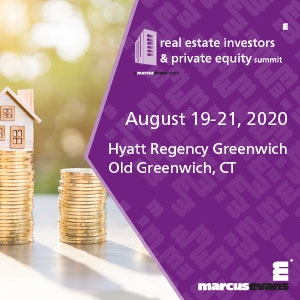Real Estate Investors & Private Equity Summit (Greenwich, CT) 19-21 Aug 2020