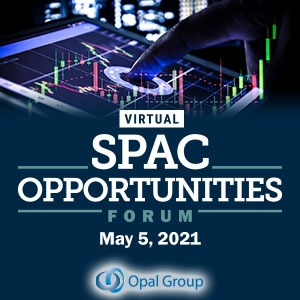 Virtual Event 5 May 2021: SPAC Opportunities Forum