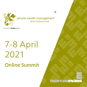 Virtual Event 7-8 Apr 2021: Private Wealth Management APAC Summit