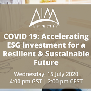 Webinar 15 Jul 2020: COVID 19 - Accelerating ESG Investment for a Resilient & Sustainable Future