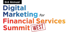 Digital Marketing for Financial Services Summit West (San Francisco, CA) 22-23 Feb 2018