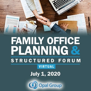 Virtual Event 1 Jul 2020: Family Office Planning & Structure Forum