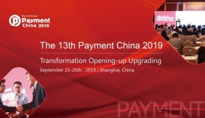 The 13th Payment China 2019 (Shanghai) 25-26 Sep