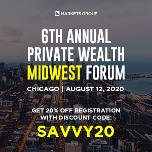 6th Annual Private Wealth Midwest Forum (Chicago, IL) 12 Aug 2020